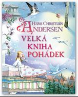 Obrázek Hans Christian Andersen – Velká kniha pohádek